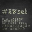 Dia de luta pelo Aborto legal